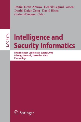 Intelligence and Security Informatics: European Conference, EuroISI 2008, Esbjerg, Denmark, December 3-5, 2008. Proceedings (Lecture Notes in Computer Science) by Brand: Springer