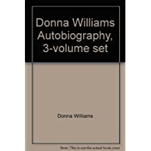 Donna Williams Autobiography, 3-volume set: Somebody Somewhere, Nobody Nowhere and Like Colour to the Blind
