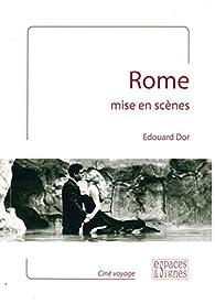 Rome mise en scènes par Edouard Dor