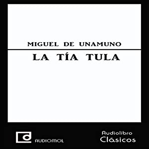 La tía Tula [Aunt Tula] Hörbuch
