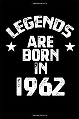 Amazon.com: Legends Are Born In 1962: Journal For Writing 120 ...