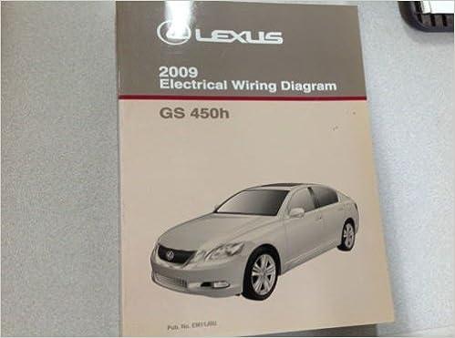 [SCHEMATICS_4NL]  2009 Lexus GS 450h GS450h Electrical Wiring Diagram Shop Manual FACTORY  OEM: Lexus: Amazon.com: Books | Lexus Gs300 Ac Wiring Diagram |  | Amazon.com