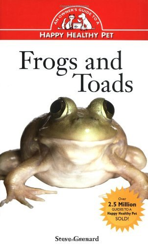 Frogs and Toads: An Owner's Guide to a Happy Healthy Pet