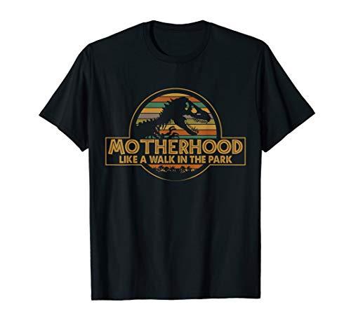 (Motherhood Like A Walk In The Park Funny Dinosaur T-shirt)