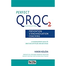 Perfect QRQC vol. 2 - Prévention, standardisation, coaching: Le management qualité basé sur l'attitude San Gen Shugi (French Edition)
