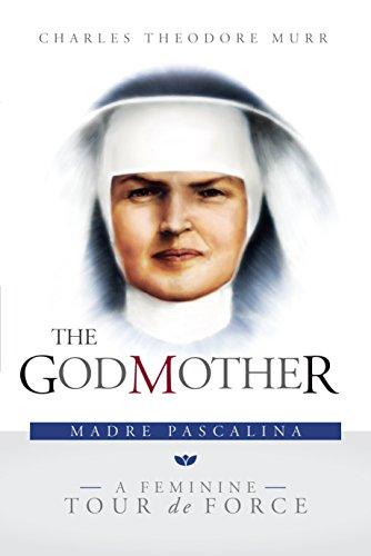 - The Godmother: Madre Pascalina, a Feminine Tour de Force