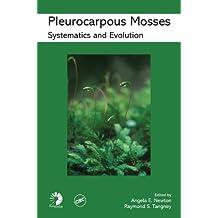 Pleurocarpous Mosses: Systematics and Evolution (Systematics Association Special Volumes Book 71)