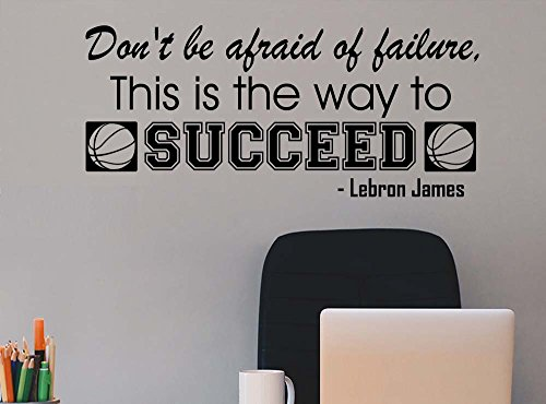 Don't be afraid of failure, this is the way to succeed office classroom motivational inspirational quote family love vinyl saying Lebron James quote Stephen Curry wall art lettering sign room decor (Lebron James Style)