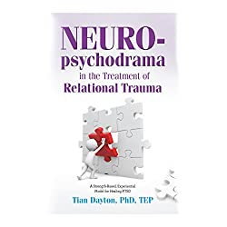 Neuro-Psychodrama in the Treatment of Relational Trauma