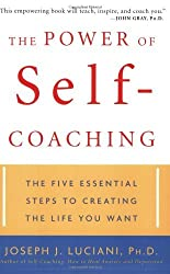 The Power of Self-Coaching: The Five Essential Steps to Creating the Life You Want by Joseph J. Luciani (2004-08-04)