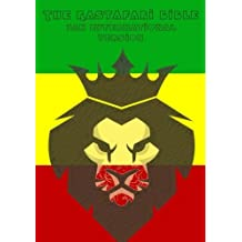 The Rastafari Bible: Jah International Version