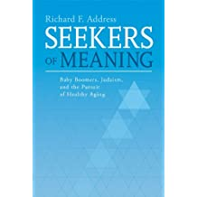 Seekers of Meaning: Baby Boomers, Judaism and the Pursuit of Healthy Aging