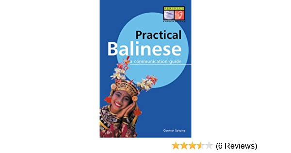 Practical Balinese A Communication Guide Balinese Phrasebook /& Dictionary