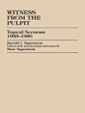 Witness from the Pulpit: Topical Sermons, 1933-1980
