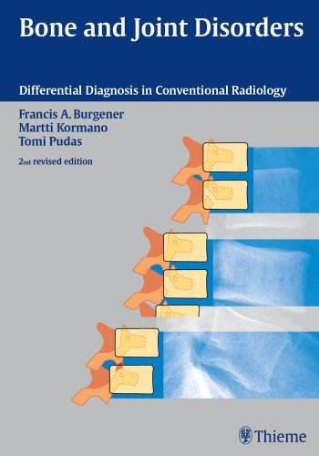 Bone and Joint Disorders Differential Diagnosis in Conventional Radiology (2nd 2006) [Burgener, Kormano & Pudas]