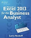 Microsoft Excel 2013 for the Business Analyst 1st Edition