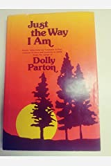 """Just the Way I Am: Poetic Selections on """"Reasons to Live, Reasons to Love and Reasons to Smile"""" from the Songs of Dolly Parton Hardcover"""