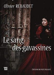 Le sang des gavassines, Rebaudet, Olivier