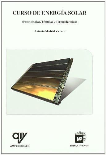 Curso de energía solar : (fotovoltaica, térmica y