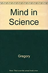 Mind in Science: A History of Explanations in Psychology and Physics