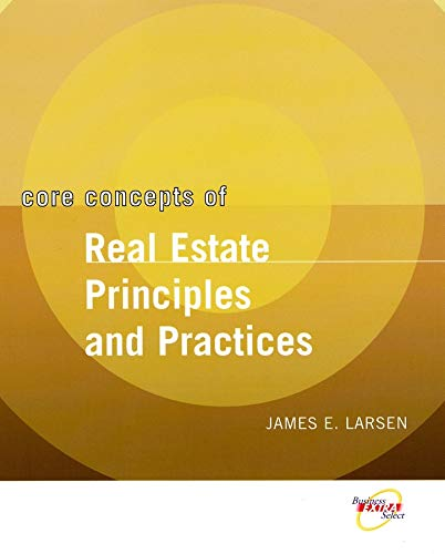 Core Concepts of Real Estate Principles and Prac