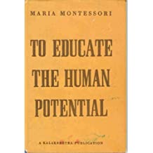 To Educate the Human Potential
