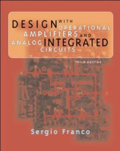 Design with Operational Amplifiers and Analog Integrated Circuits by Sergio Franco - Analog Integrated
