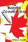 The Bogota Connection, Peter W. Rainier, 1420869434