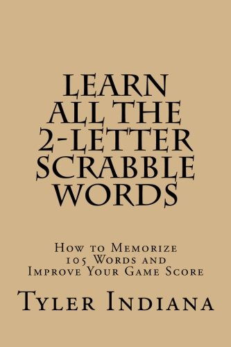(Learn All the 2-Letter Scrabble Words: How to Memorize 105 Words to Improve Your Score )