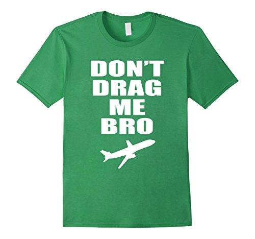 mens-dont-drag-me-bro-t-shirt-medium-grass