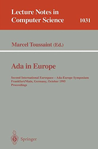 Ada in Europe: Second International Eurospace-Ada-Europe Symposium, Frankfurt, Germany, October 2-6, 1995 (Lecture Notes in Computer Science) by Marcel Toussaint