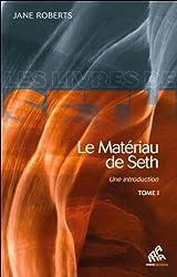 Le Matériau de Seth - Une introduction - T1