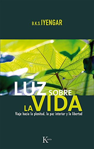Luz sobre la vida: Viaje hacia la plenitud, la paz interior y la libertad (Spanish Edition)