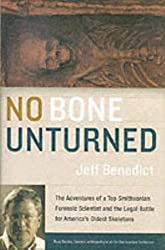 No Bone Unturned: The Adventures of a Top Smithsonian Forensic Scientist and the Legal Battle for America's Oldest Skeletons