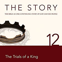 The Story, NIV: Chapter 12 - The Trials of a King (Dramatized)