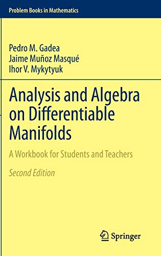 Analysis and Algebra on Differentiable Manifolds: A Workbook for Students and Teachers (Problem Books in Mathematics)