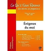 Ce Qu'il Faut Retenir des oeuvres au programme Enigmes du moi - Musset-Lorenzaccio; Leiris-L'Age d'homme; Saint Augustin (CQFR)