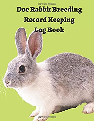 Rabbit Information Book .. Doe Rabbit Breeding Record Keeping Log Book: Log Book Journal for Rabbitry with 120 Pages. Farm Bunny Breed Details Information and Genetic Profile Records Diary