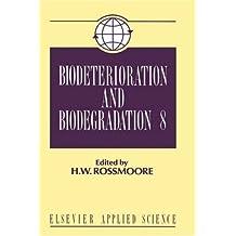Biodeterioration and Biodegradation