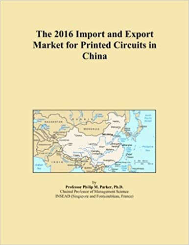 Book The 2016 Import and Export Market for Printed Circuits in China