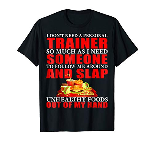 Funny Personal Trainer T-shirt - Unhealthy Foods