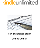 Ten Insurance Claims Do's & Dont's (English Edition)