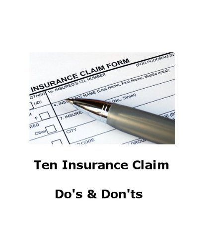 Ten Insurance Claims Do's & Dont's