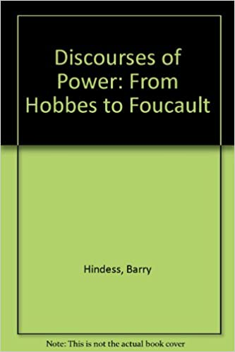 Discourses of Power From Hobbes to Foucault