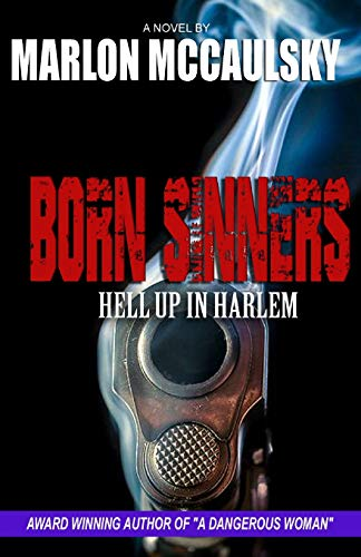 Born Sinners Hell Up In Harlem [McCaulsky, Marlon] (Tapa Blanda)