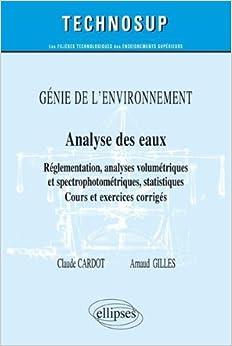 Book Génie de l'Environnement Analyse des Eaux Réglementation Analyses Volumétriques et Spectrophotométriques Statistiques Niveau B