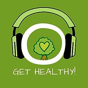 Get Healthy! Selbstheilungskräfte aktivieren mit Hypnose Hörbuch