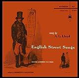 English Street Songs Sung By A.l. Lloyd