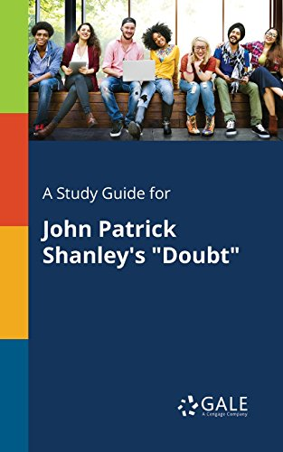 A Study Guide for John Patrick Shanley's