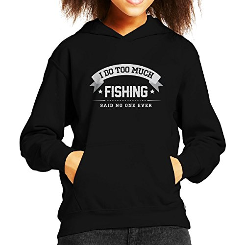 I Do Too Much Fishing Said No One Ever Kid